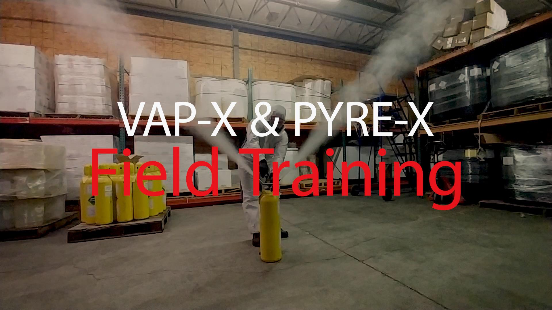 Vap-X™ & Pyre-X™ Field Training